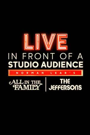 "Watch Live in Front of a Studio Audience: Norman Lear's ""All in the Family"" and ""The Jeffersons"" Online"