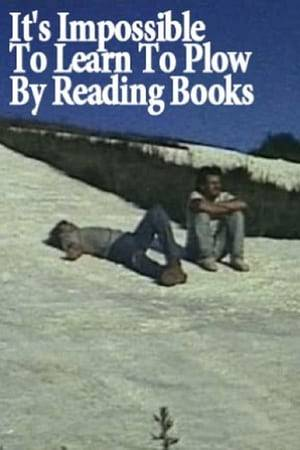 Watch It's Impossible to Learn to Plow by Reading Books Online
