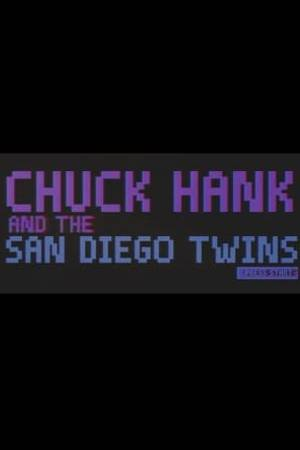 Watch Chuck Hank and the San Diego Twins Online