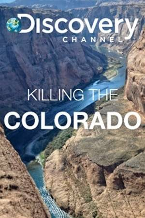 Watch Killing the Colorado Online