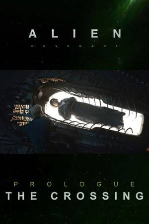 Watch Alien: Covenant - Prologue: The Crossing Online