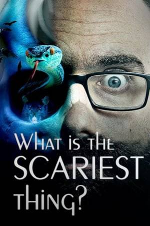 Watch What Is The Scariest Thing? Online
