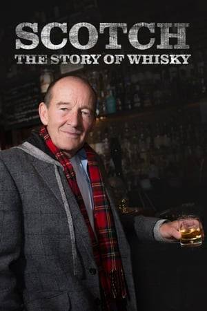 Watch Scotch! The Story of Whisky Online