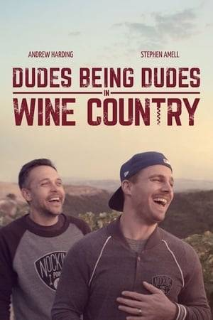 Watch Dudes Being Dudes in Wine Country Online