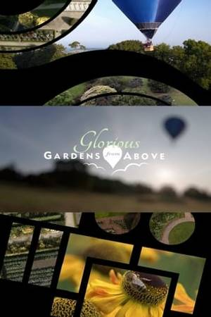 Watch Glorious Gardens from Above Online