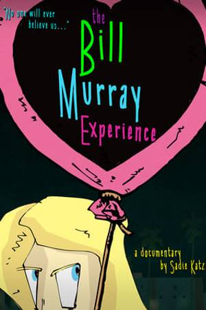 Watch The Bill Murray Experience Online