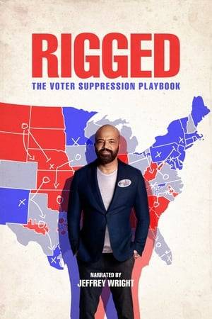 Watch Rigged: The Voter Suppression Playbook Online