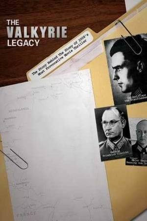 Watch The Valkyrie Legacy: The Plot To Kill Hitler Online
