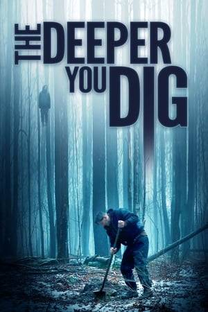 Watch The Deeper You Dig Online