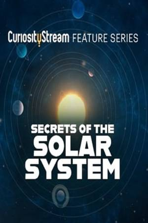Watch Secrets of the Solar System Online