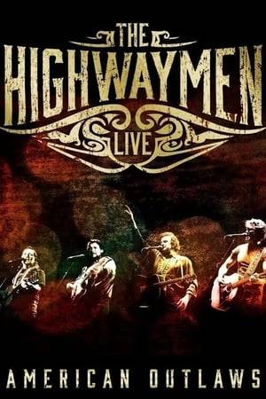 Watch The Highwaymen - Live: American Outlaws Online