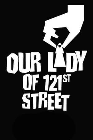 Watch Our Lady of 121st Street Online