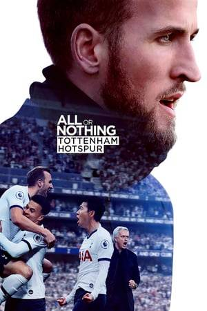 Watch All or Nothing: Tottenham Hotspur Online