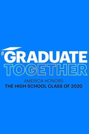 Watch Graduate Together: America Honors the High School Class of 2020 Online