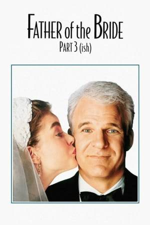 Watch Father of the Bride Part 3 (ish) Online