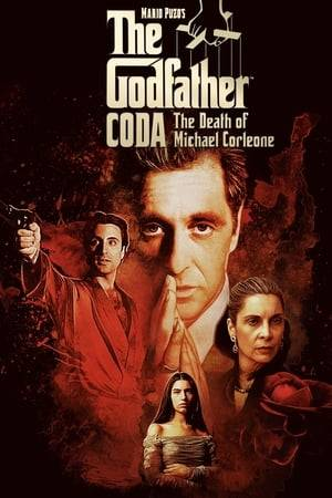 Watch The Godfather, Coda: The Death of Michael Corleone Online