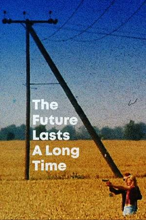 Watch The Future Lasts A Long Time Online