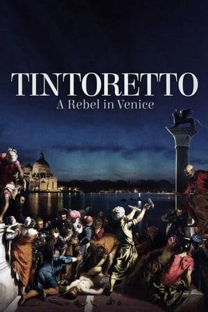 Watch Tintoretto: A Rebel in Venice Online