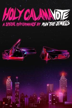 Watch Holy Calamavote | A Special Performance by Run The Jewels Online