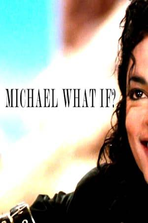 Watch Michael Jackson What If? Online