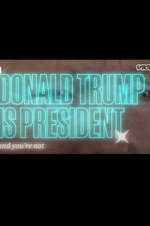 Watch Donald Trump is President And You're Not: A Portrait of Donald J. Trump Online