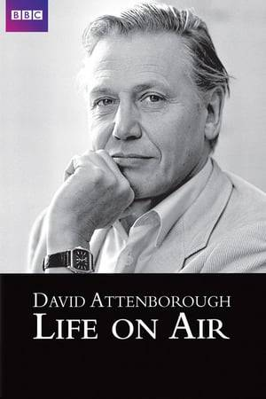 Watch Life on Air: David Attenborough's 50 Years in Television Online