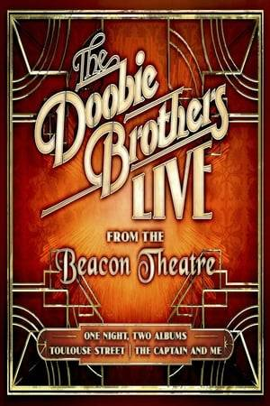 Watch The Doobie Brothers: Live From The Beacon Theatre Online