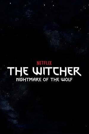 Watch The Witcher: Nightmare of the Wolf Online