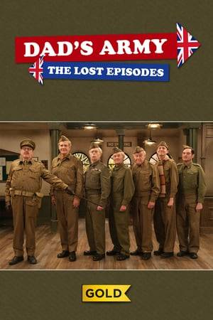 Watch Dad's Army: The Lost Episodes Online
