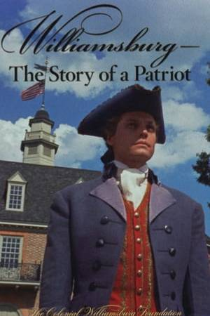 Watch Williamsburg: The Story of a Patriot Online