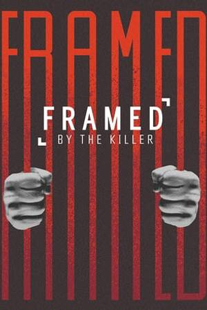 Watch Framed By the Killer Online