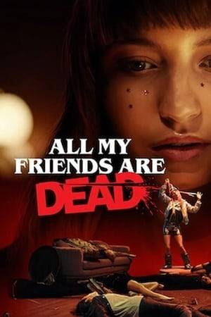 Watch All My Friends Are Dead Online