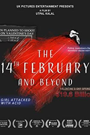 Watch The 14th February & Beyond Online