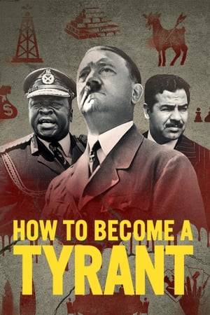 Watch How to Become a Tyrant Online