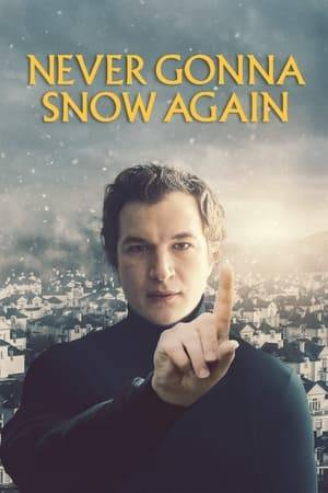 Watch Never Gonna Snow Again Online