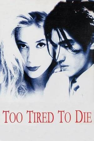 Watch Too Tired to Die Online