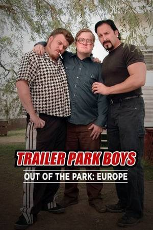 Watch Trailer Park Boys: Out of the Park: Europe Online