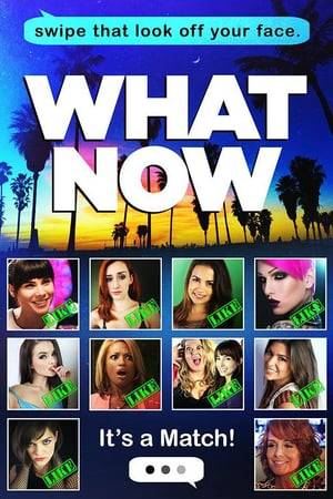 Watch What Now Online