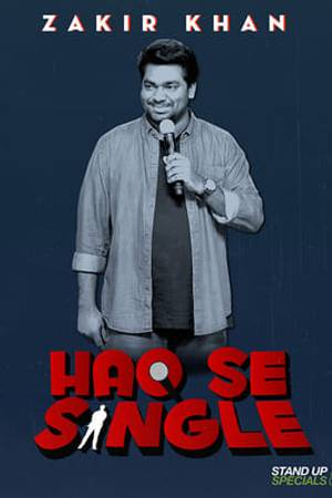 Watch Zakir Khan: Haq Se Single Online