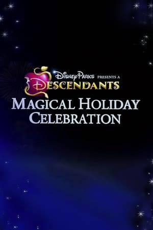 Watch Disney Parks Presents: A Descendants Magical Holiday Celebration Online