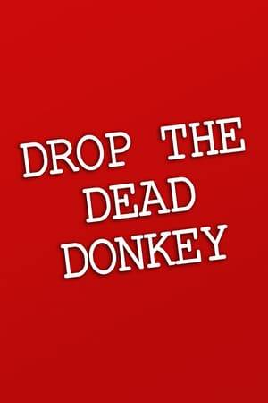 Watch Drop the Dead Donkey Online