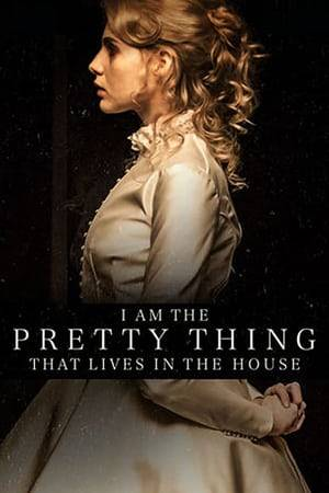 Watch I Am the Pretty Thing That Lives in the House Online