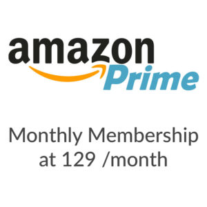 Amazon Prime offers Monthly Membership at 129 per month, all features of yearly membership included