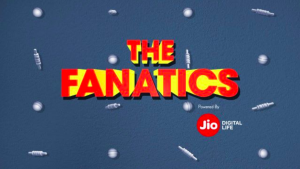 The Fanatics Hotstar Originals