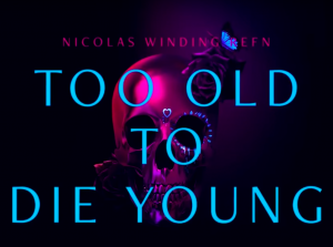 too old to die young upcoming amazon original