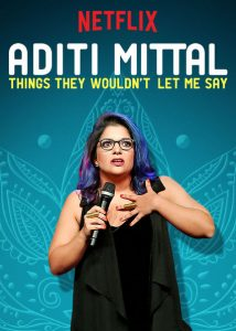 netflix standup special things they wouldn't let me say by aditi mittal