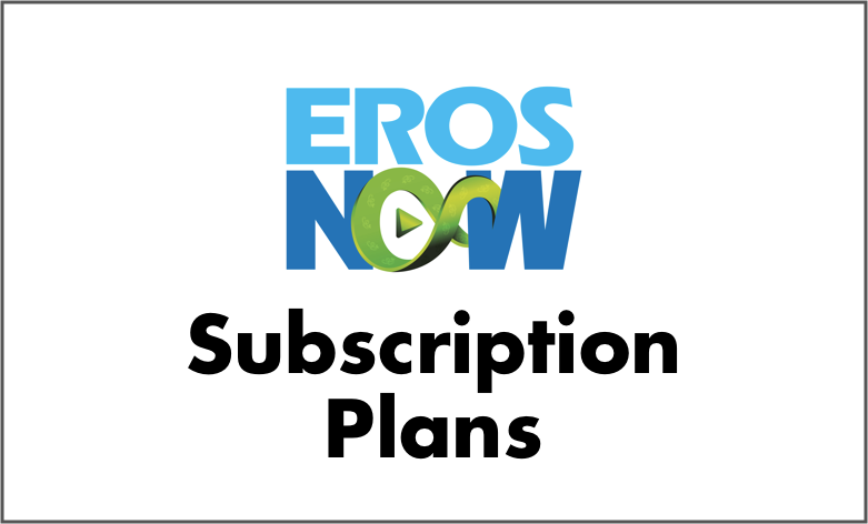 Everything about Eros Now Subscription Plans, Starting from Rs 49 per month watch online