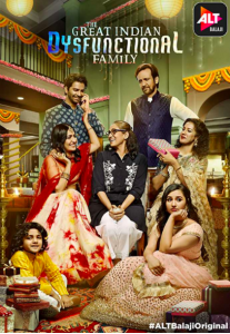 The Great Indian Dysfunctional Family AltBalaji Originals