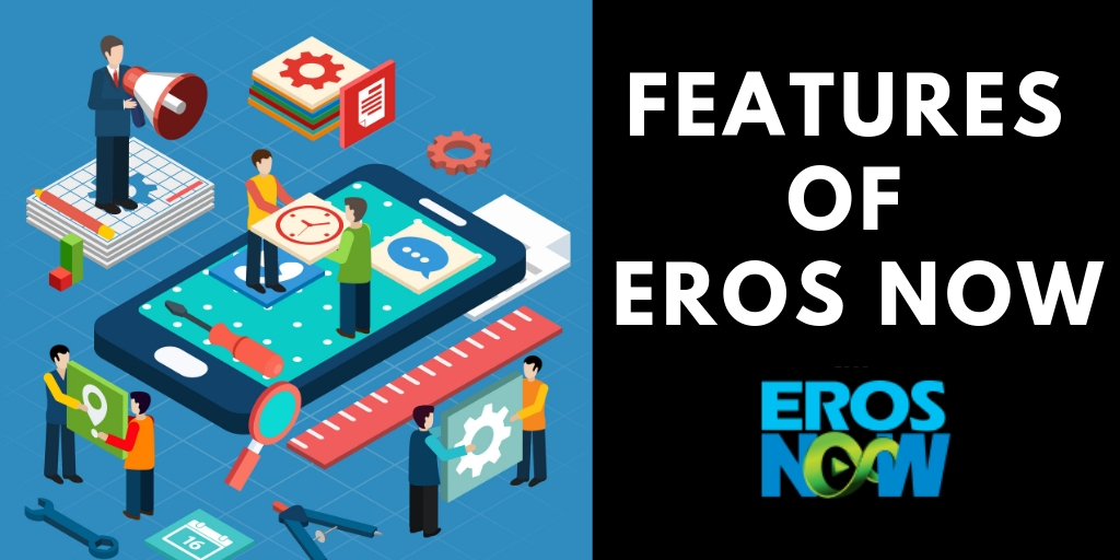 eros now features