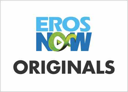 List of ErosNow Originals watch online